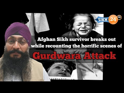 Afghan Sikh survivor breaks out while recounting the horrific scenes of Gurdwara attack