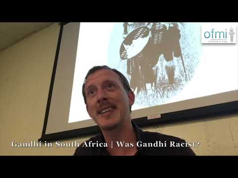 Was Gandhi a Racist in South Africa?   Lecture by Pieter Friedrich