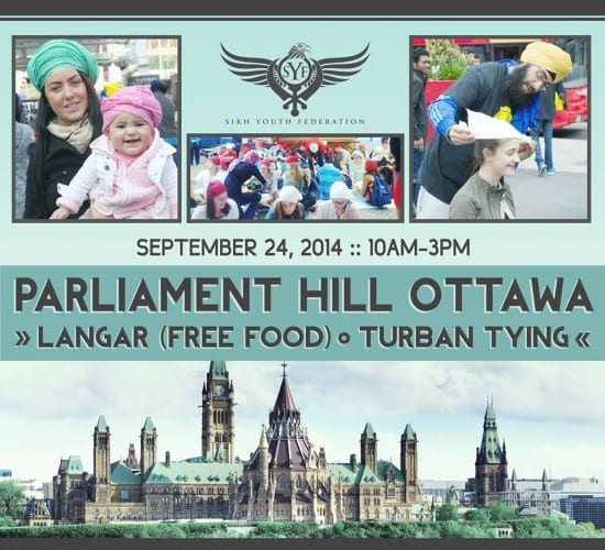 Sikh Youth Federation – Sikh Awareness Day on Wednesday 24 September 2014 at Parliament Hill, Ottawa from 10:00am to 3:00pm