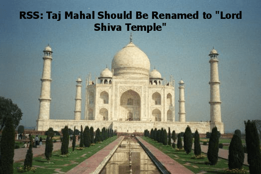 "RSS Wants Taj Mahal To Be Changed to ""Lord Shiva Temple"""